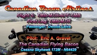 Canadian Bacon Airline Flight 5 - TMB-MTH-APF-TMB - First Leg