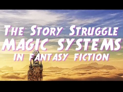 The Story Struggle: Magic Systems in Fantasy Fiction