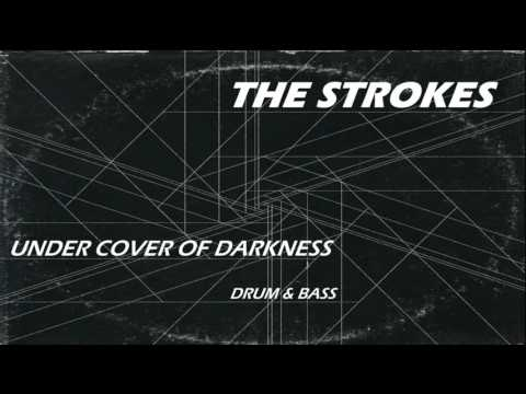 The Strokes Under Cover Of Darkness | Drum & Bass |