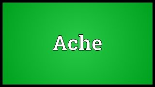 Ache Meaning