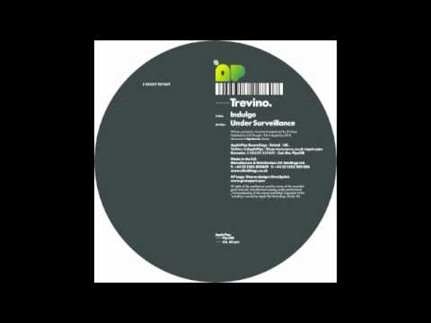 Trevino - Indulge - Apple Pips (forthcoming 17/9/12)
