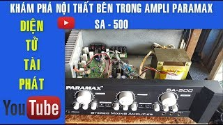 Khám Phá Nội Thất Bên Trong, Ampli PARAMAX SA - 500, Âm Thanh Tuyệt Vời ✔