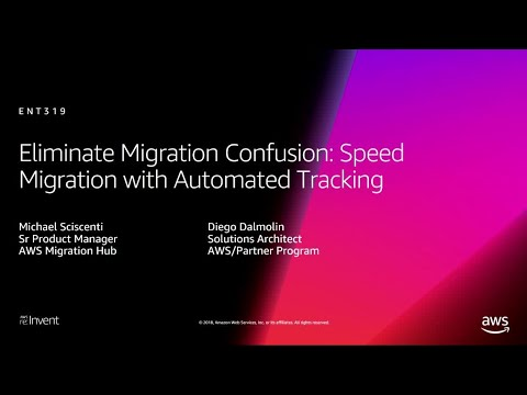 AWS re:Invent 2018: Eliminate Migration Confusion: Speed Migration with Automated Tracking (ENT319)