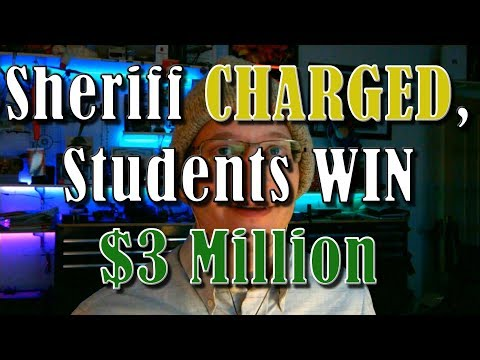 Sheriff Charged, Students WIN $3 MILLION...