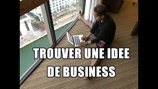 Comment avoir une idée de business et la tester