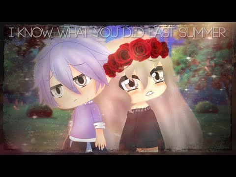 I Know What You Did Last Summer|GLMV|Gacha Life Music Video
