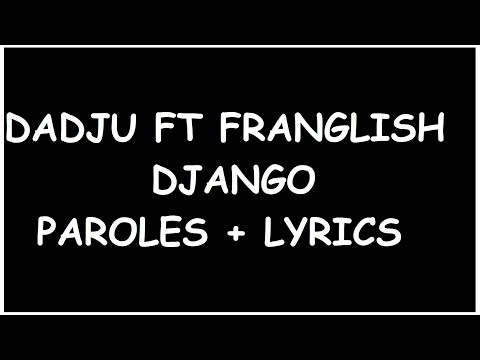 Dadju Feat Franglish DJANGO  Paroles + Lyrics