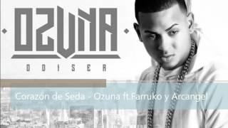 Corazón de seda - Ozuna ft. Farruko y Arcangel