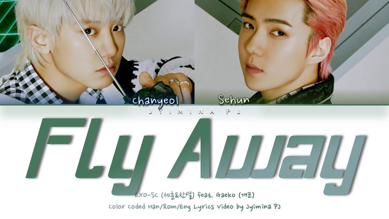 EXO-SC (세훈&찬열) -  'Fly Away (날개) (feat. Gaeko (개코))' Lyrics (Color Coded_Han_Rom_Eng)