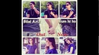 Bilal Aziz - Tum hi ho Cover