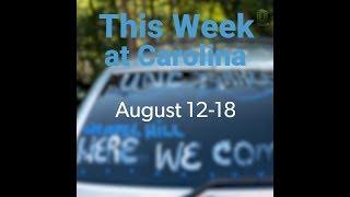 This Week at Carolina   Aug. 12-18