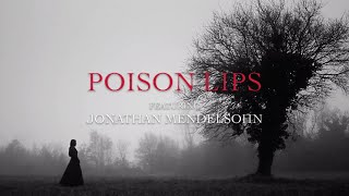 Смотреть клип Kaaze Feat. Jonathan Mendelsohn - Poison Lips