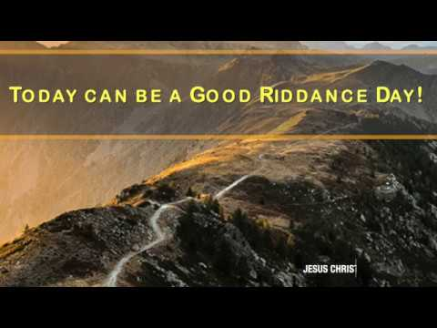 Good Riddance Day - Our Daily Bread