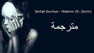 Download Mp3 Serhat Durmus - Hislerim  Ft. Zerrin  Lyrics مترجمة