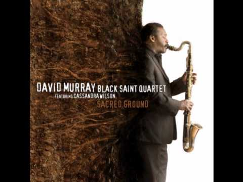 David Murray ft. Cassandra Wilson - The prophet of doom