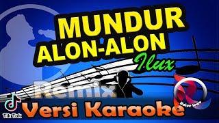 Download lagu Mundur Alon-Alon Remix - Ilux (Karaoke Tanpa Vocal)