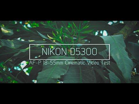 Nikon D5300 AF-P 18-55mm Cinematic Video Test 4K [TH]