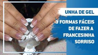 Unha de gel - Francesinha sorriso (3 formas fáceis de fazer)