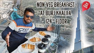 Non Veg Breakfast at the TOP of BURJ KHALIFA & The Dubai Mall - Worlds Tallest building دبي UAE🇦🇪