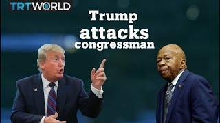 Donald Trump lashes out at Congressman Elijah Cummings