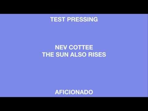 Nev Cottee 'The Sun Also Rises' (Aficionado)