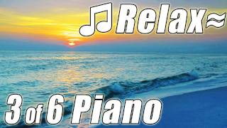 RELAXING PIANO #3 Songs Romantic Music Ocean Instrumental Slow Soothing calming HD video 1080p