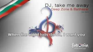 "Deep Zone & Balthazar - ""DJ, Take Me Away"" (Bulgaria)"