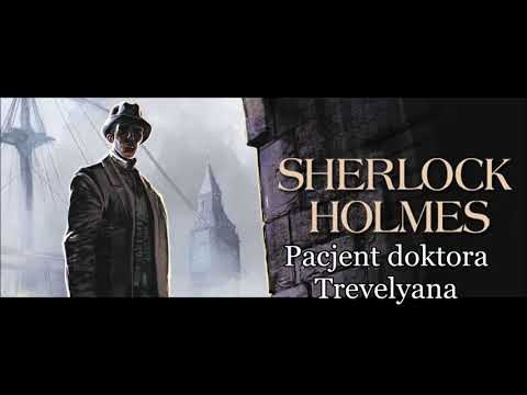 "Artur Conan Doyle - ""Sherlock Holmes i pacjent doktora Trevelyana"" audiobook"
