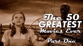 The 50 Greatest Movies EVER - Part One (1921 - 1942)