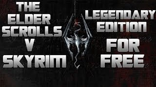 How to Get The Elder Scrolls V Skyrim Legendary Edition For Free! + Gameplay