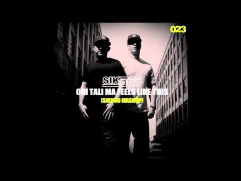 Ori Tali Ma Feels Like This SikDuo Mashup (Free Download)