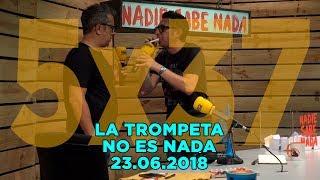 NADIE SABE NADA - (5x37): La trompeta no es nada