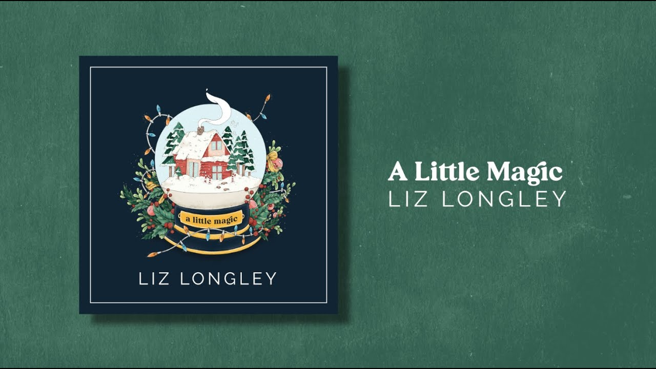 Liz Longley - A LITTLE MAGIC - Album Audio - YouTube