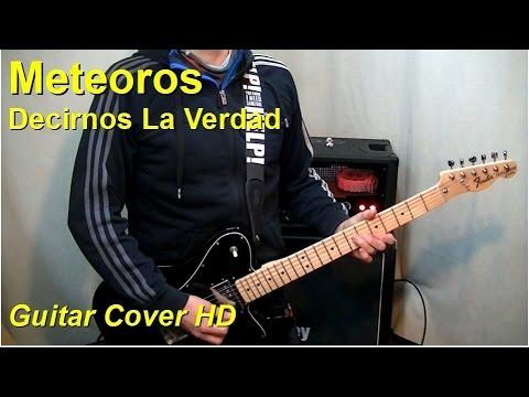 Meteoros | Decirnos La Verdad | Guitar Cover HD
