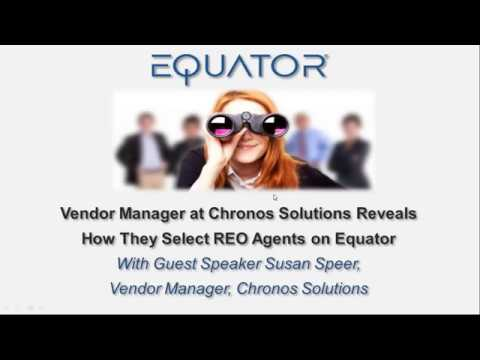 Chronos Solutions Vendor Manager Reveals How They Select REO Agents on Equator