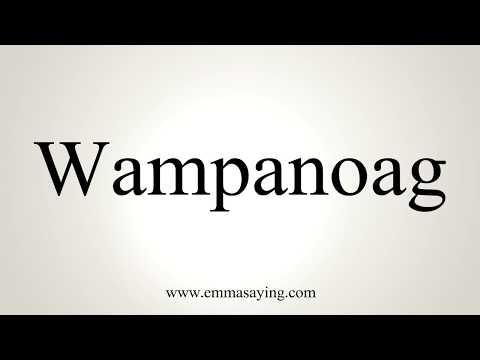 How To Pronounce Wampanoag