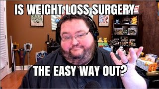 IS WEIGHT LOSS SURGERY THE EASY WAY OUT?