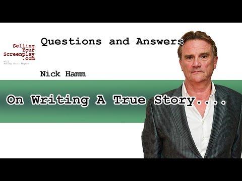 Nick Hamm On Writing A True Story......