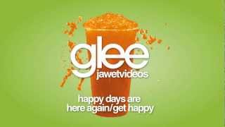 Glee Cast - Happy Days Are Here Again / Get Happy (karaoke version)