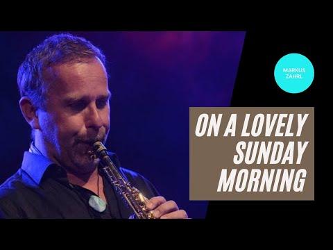 Markus Zahrl - On a lovely sunday morning | Smooth Jazz | Saxophone Ambient Music
