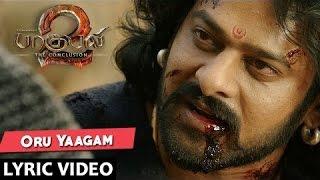 Oru Yaagam Lyrical Video Song   Baahubali 2 Tamil   Prabhas,Rana,Anushka Shetty,Tamannaah