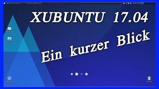 Xubuntu 17.04 | Ein kurzer Blick | Linux Deutsch