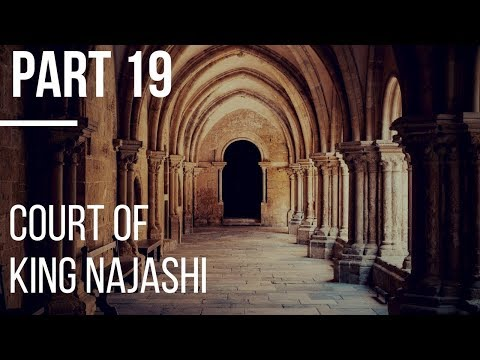 Seerah #19: The Court of King Najashi in Abyssinia | Life of Prophet Muhammad