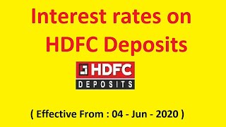 HDFC Deposit revise Rates (effective from 04-Jun-2020)