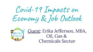 Covid-19 Impacts on Jobs by Sector - Oil & Gas, Chemicals with Erika Jefferson, BWiSE