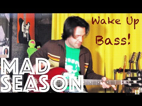 Bass Lesson: How To Play Wake Up By Mad Season