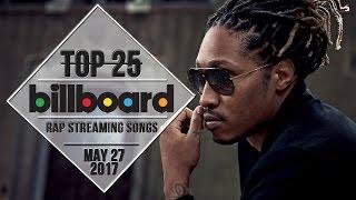 Top 25 • Billboard Rap Songs • May 27, 2017 | Streaming-Charts