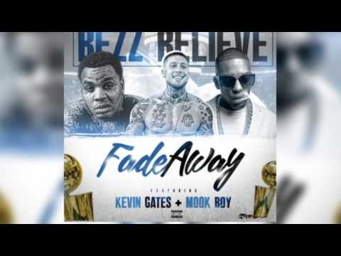 Bezz Believe Feat. Kevin Gates and Mook...