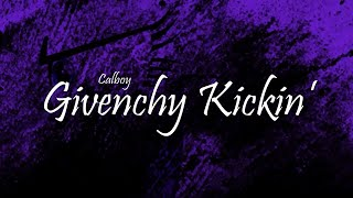 Calboy - Givenchy Kickin' Ft. Lil Baby & Lil Tjay (Lyrics)
