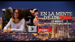 En la mente de un Pro: Leo Margets en el partypoker MILLIONS Barcelona 2018 (1)